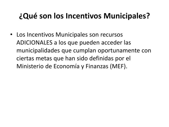 ¿Qué son los Incentivos Municipales?