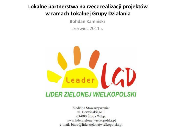 lokalne partnerstwa na rzecz realizacji projekt w w ramach lokalnej grupy dzia ania