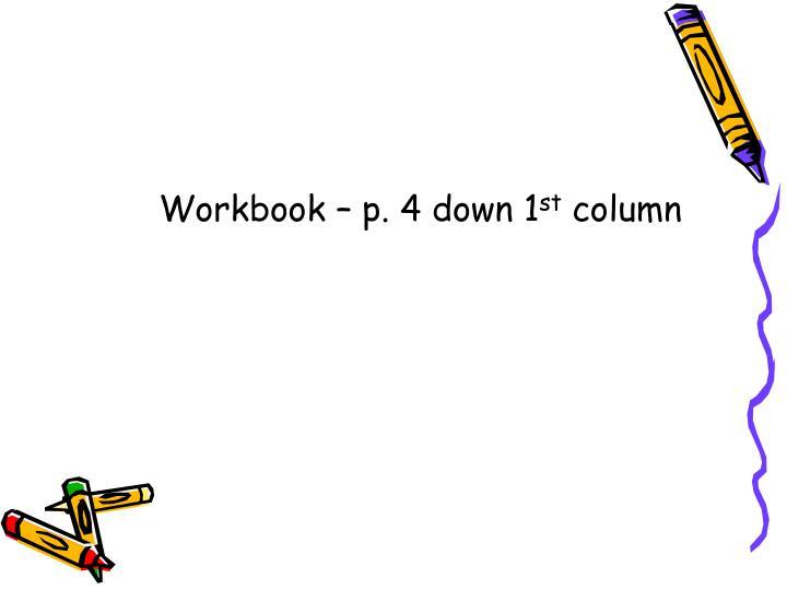 Workbook – p. 4 down 1