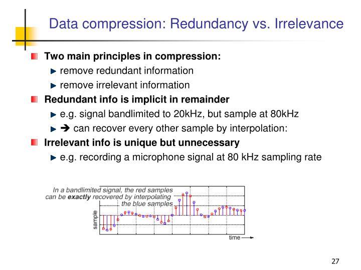 Data compression: Redundancy vs. Irrelevance