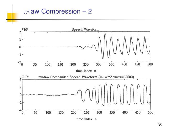 -law Compression – 2