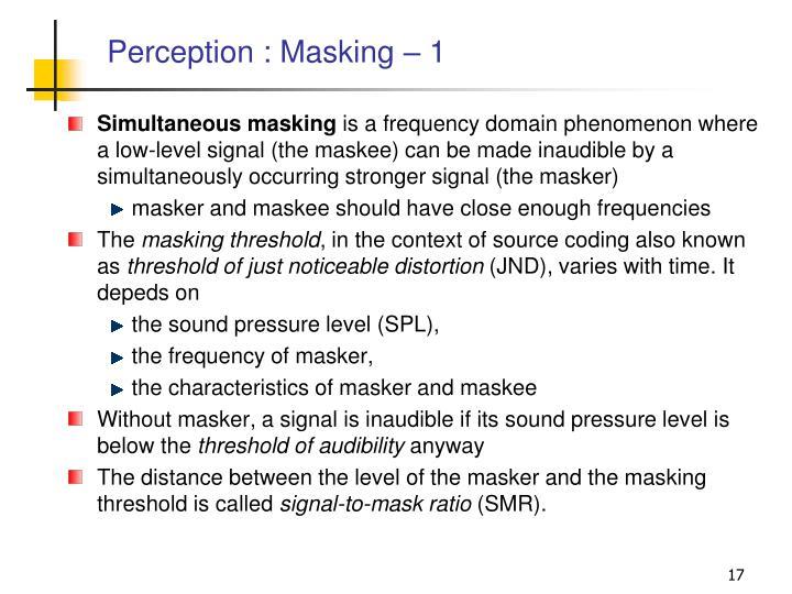 Perception : Masking – 1