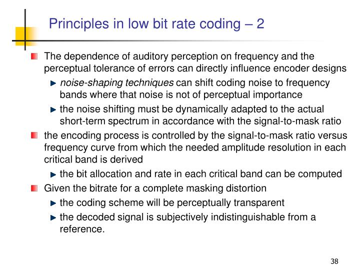 Principles in low bit rate coding – 2