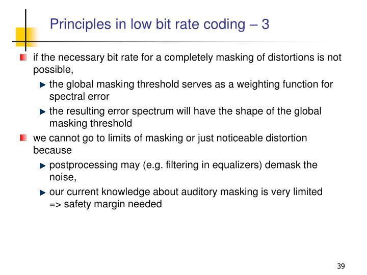 Principles in low bit rate coding – 3