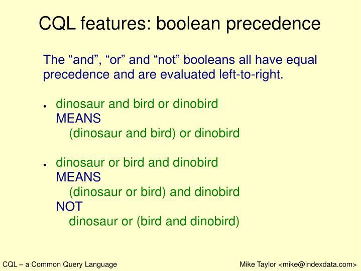 CQL features: boolean precedence
