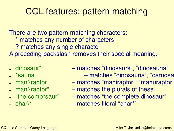 CQL features: pattern matching