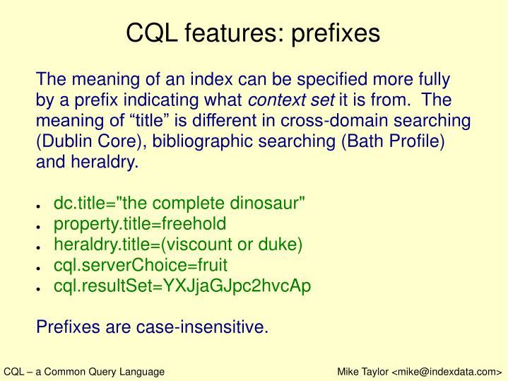 CQL features: prefixes