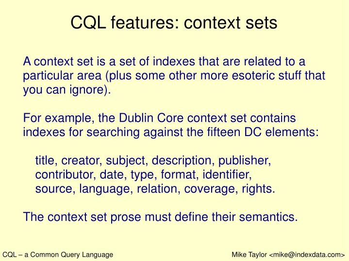 CQL features: context sets