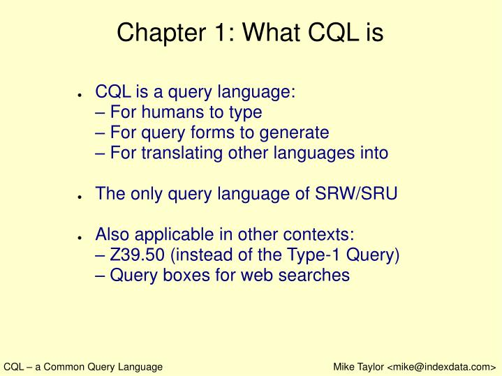 Chapter 1: What CQL is