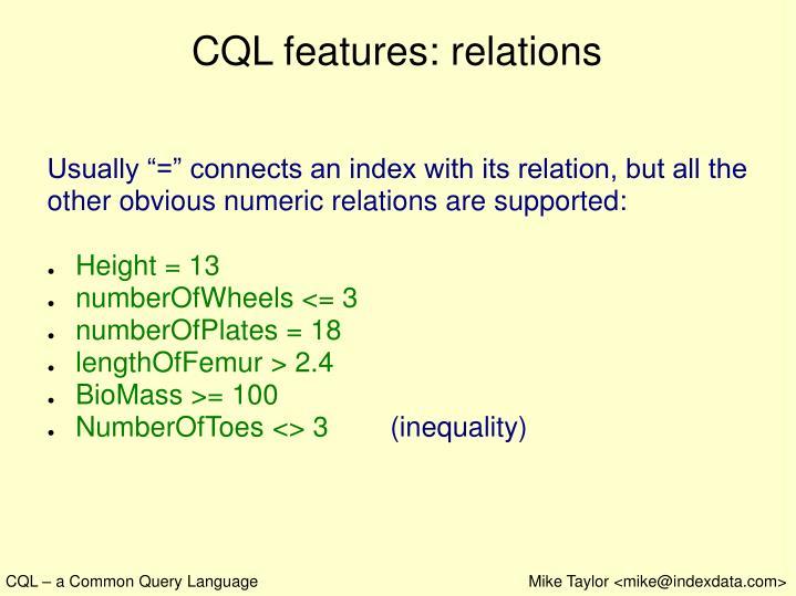 CQL features: relations