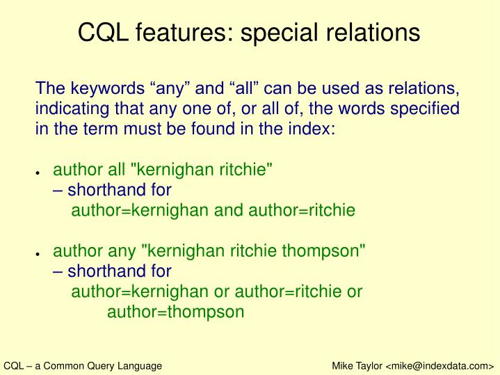 CQL features: special relations