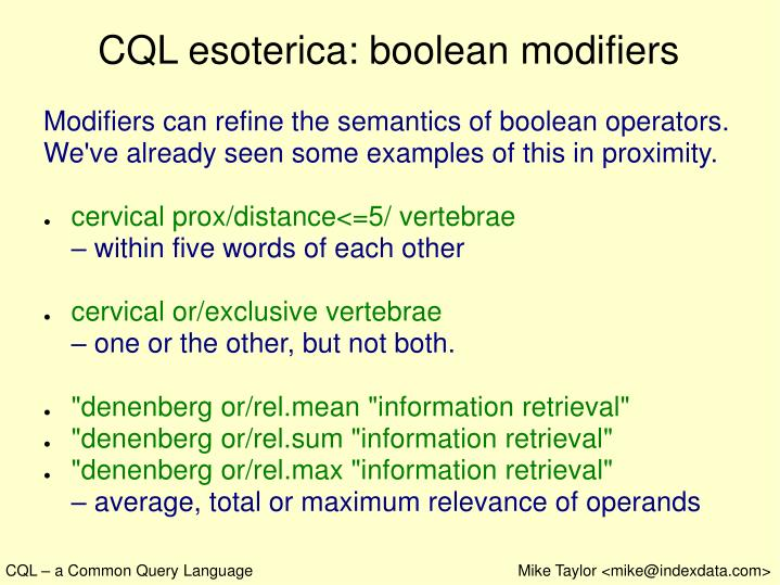 CQL esoterica: boolean modifiers