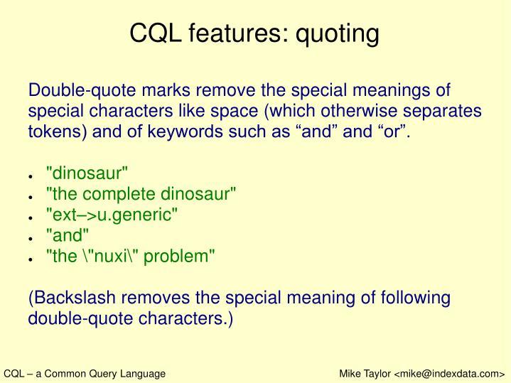 CQL features: quoting