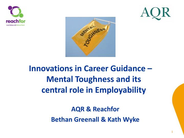 Innovations in Career Guidance – Mental Toughness and its central role in Employability