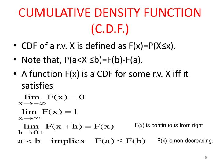 CUMULATIVE DENSITY FUNCTION (C.D.F.)