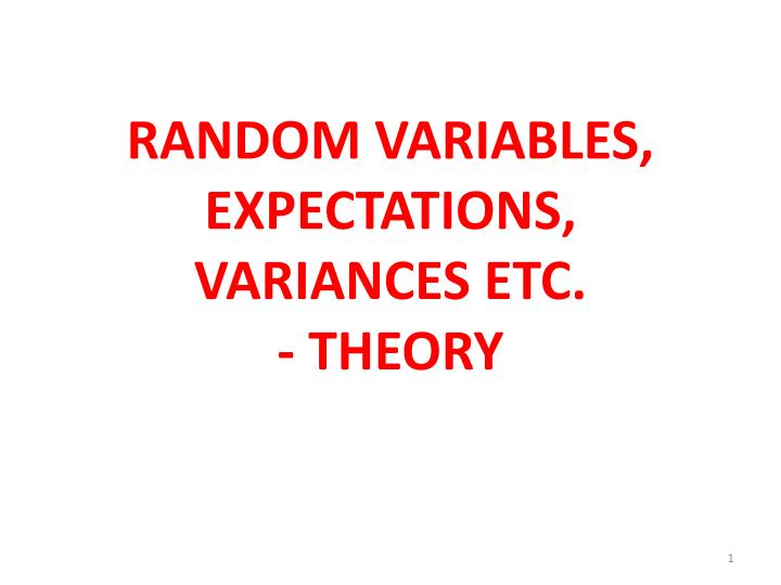 Random variables expectations variances etc theory