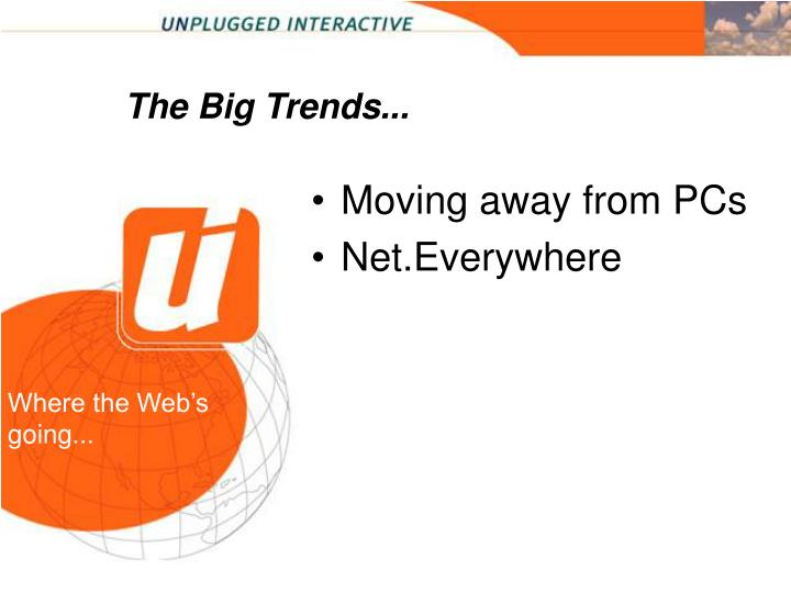 The Big Trends...