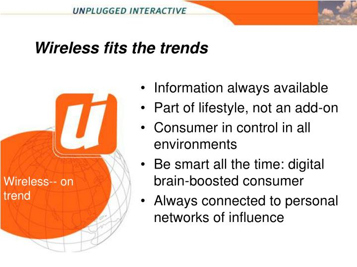 Wireless fits the trends