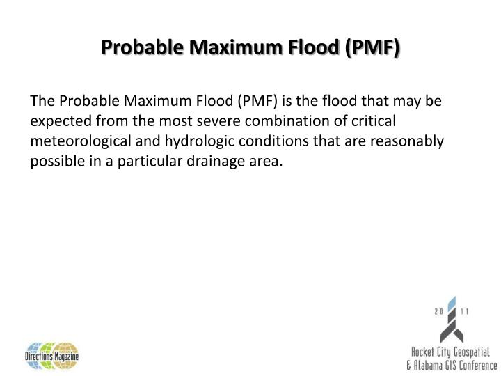 Probable Maximum Flood (PMF)