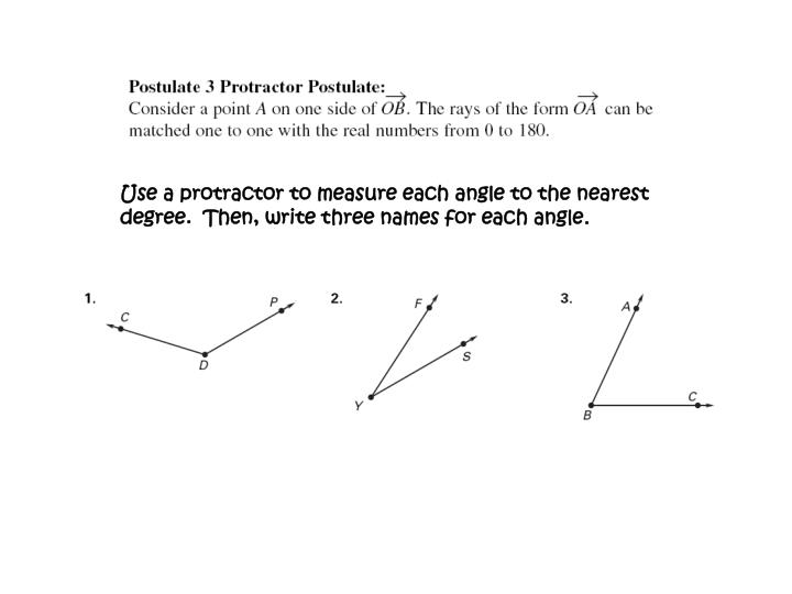 Use a protractor to measure each angle to the nearest degree.  Then,