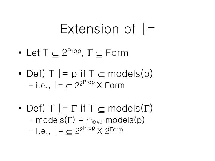 Extension of |=