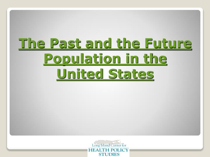 The Past and the Future Population in the