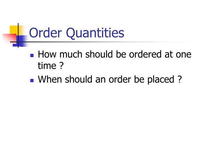 Order Quantities