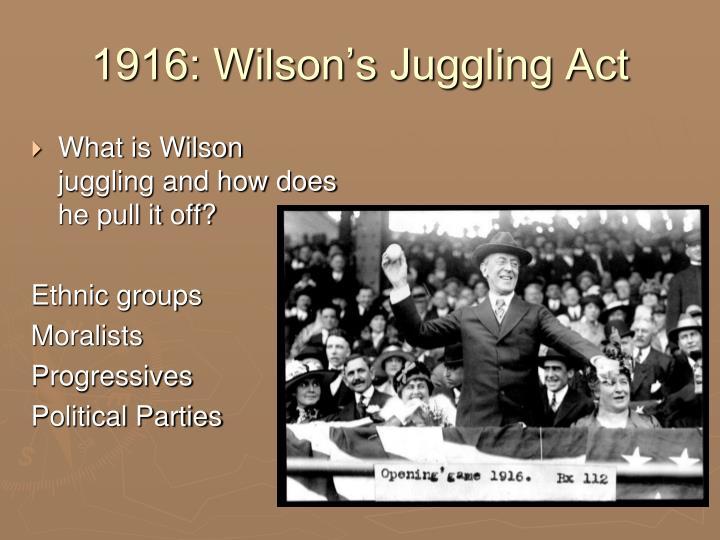 1916: Wilson's Juggling Act