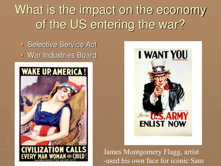 What is the impact on the economy of the US entering the war?