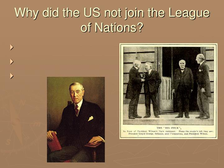 Why did the US not join the League of Nations?