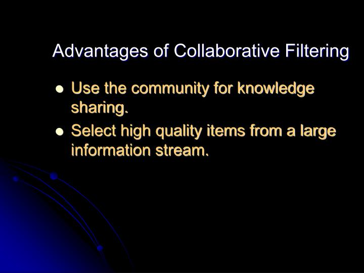 Advantages of Collaborative Filtering