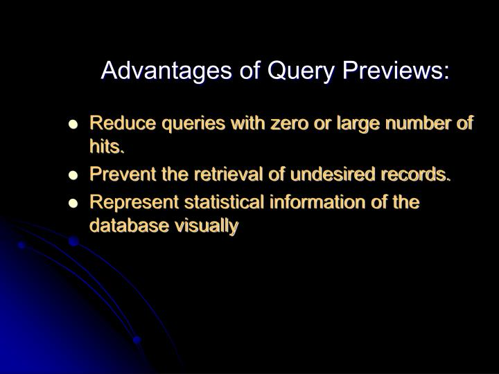 Advantages of Query Previews: