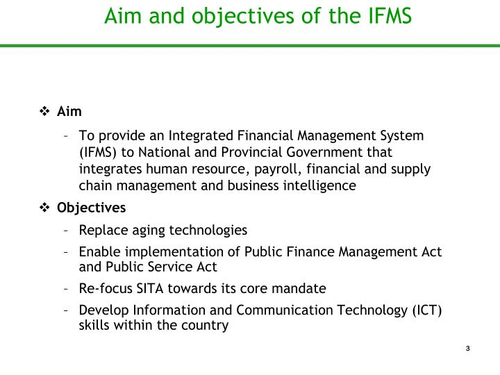 Aim and objectives of the IFMS