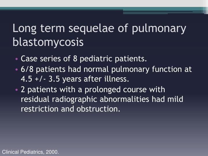 Long term sequelae of pulmonary blastomycosis