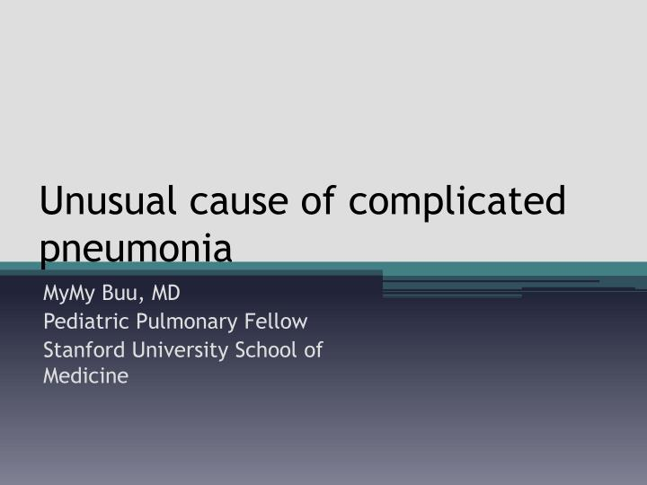 Unusual cause of complicated pneumonia