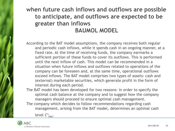 when future cash inflows and outflows are possible to anticipate, and outflows are expected to be greater than inflows