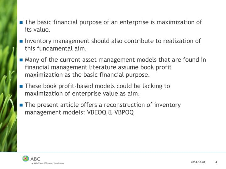 The basic financial purpose of an enterprise is maximization of its value.