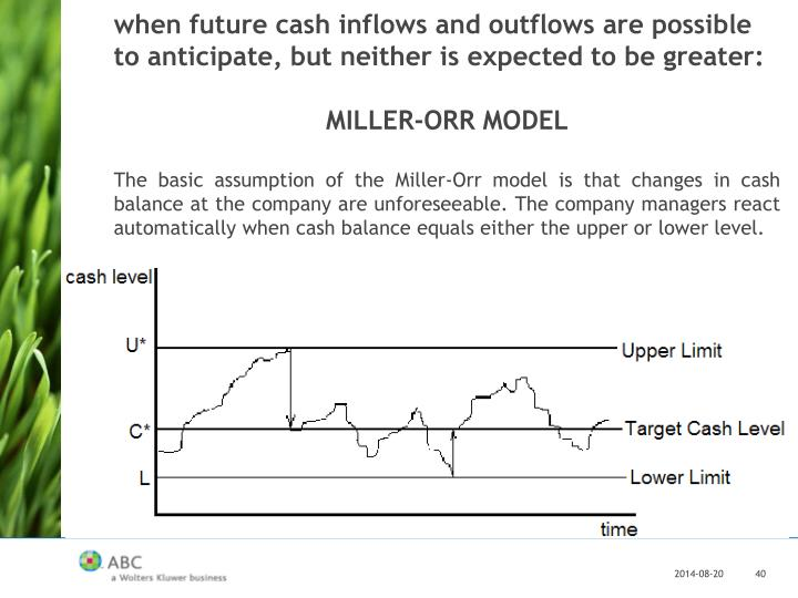 when future cash inflows and outflows are possible to anticipate, but neither is expected to be greater: