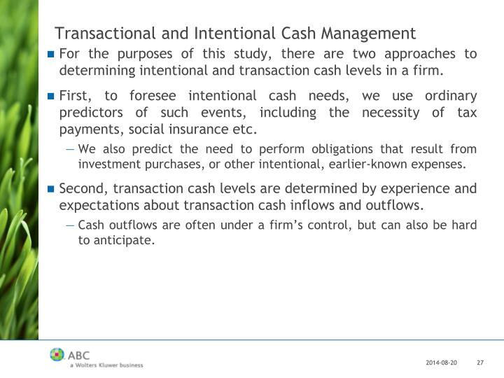 Transactional and Intentional Cash Management
