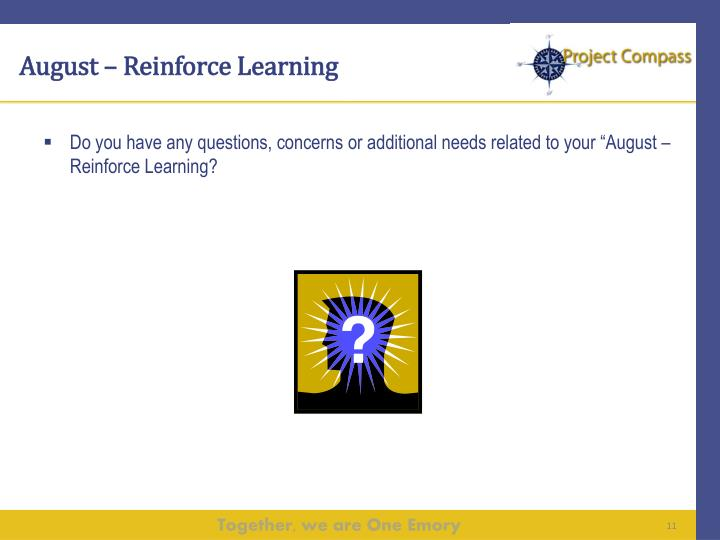 August – Reinforce Learning