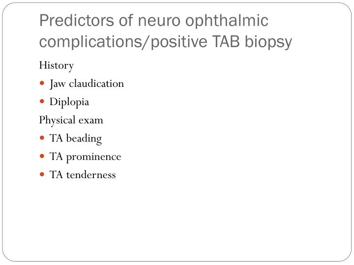 Predictors of neuro ophthalmic complications/positive TAB biopsy