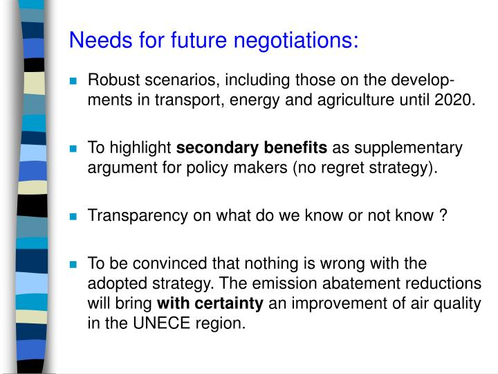 Needs for future negotiations: