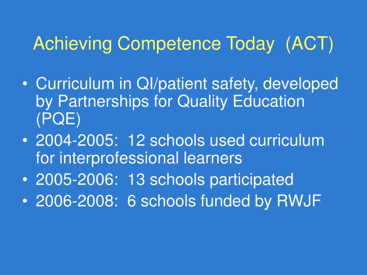 Achieving Competence Today  (ACT)
