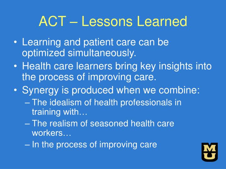 ACT – Lessons Learned