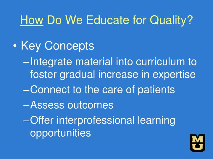 How do we educate for quality