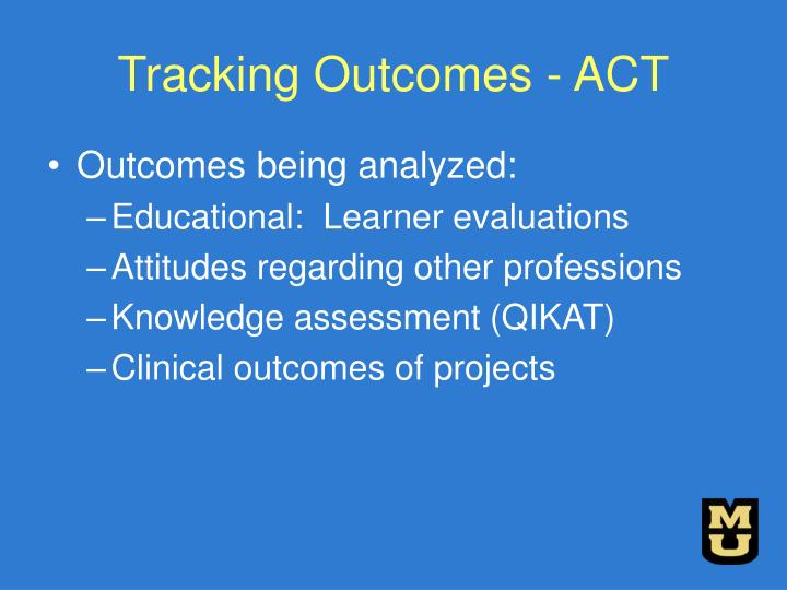 Tracking Outcomes - ACT