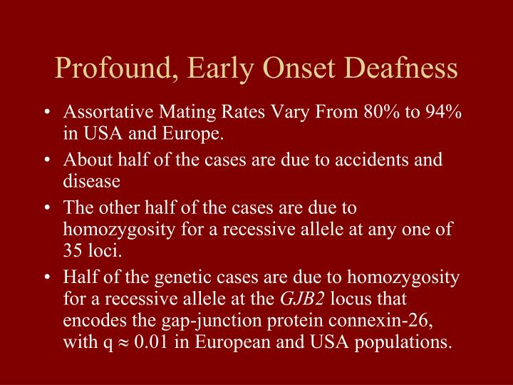 Profound, Early Onset Deafness