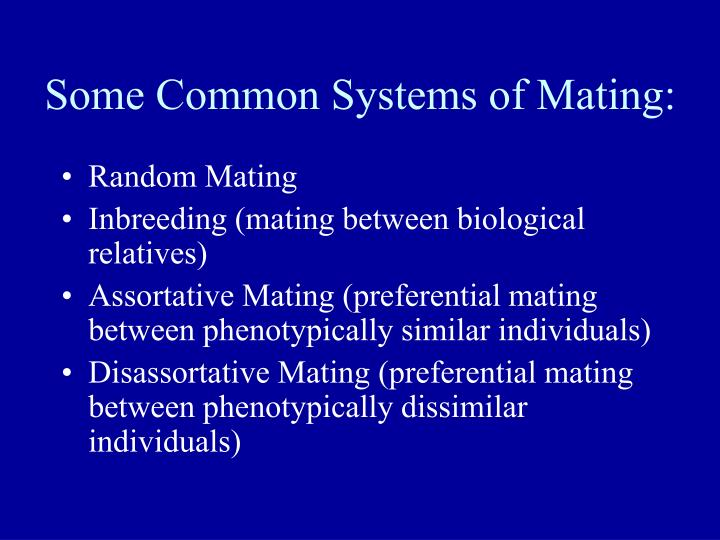 Some Common Systems of Mating: