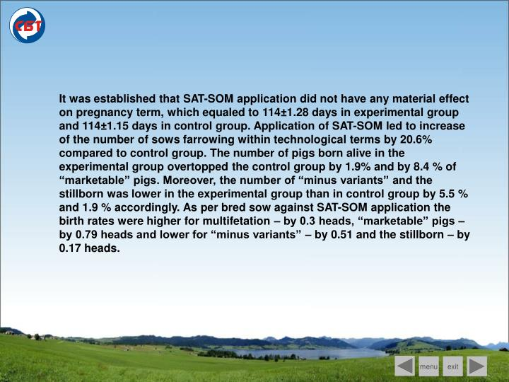 It was established that SAT-SOM application did not have any material effect on pregnancy term, which equaled to