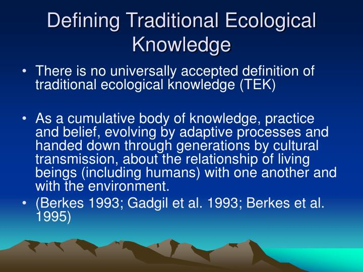 Defining Traditional Ecological Knowledge